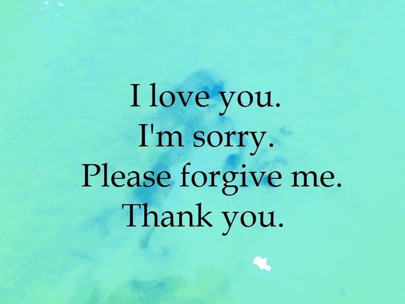 resoundingpower.files.wordpress.com/2015/05/i-love-you-i_m-sorry-please-forgive-me-thank-you.jpg
